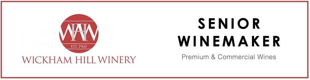 Senior Winemaker - Wickham Hill Winery